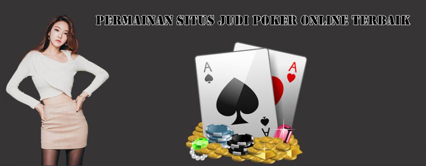 Permainan Situs Judi Poker Online Terbaik